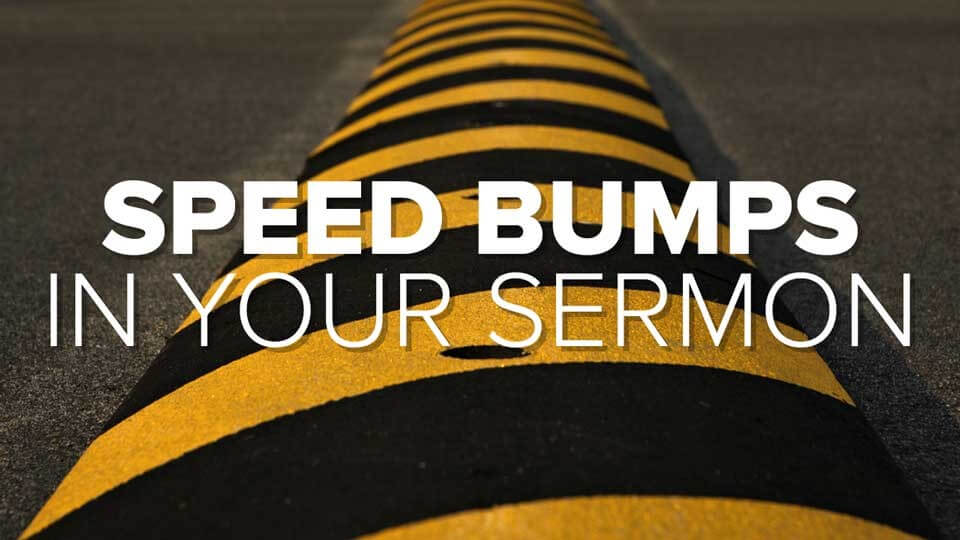 Beware These 3 Sermon Introduction Speed Bumps