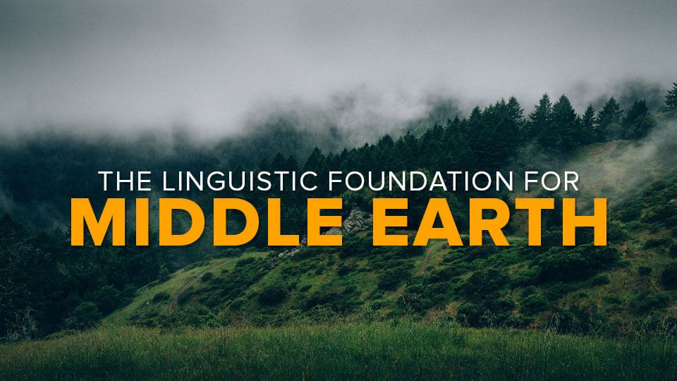 Linguistic Foundation for Middle Earth