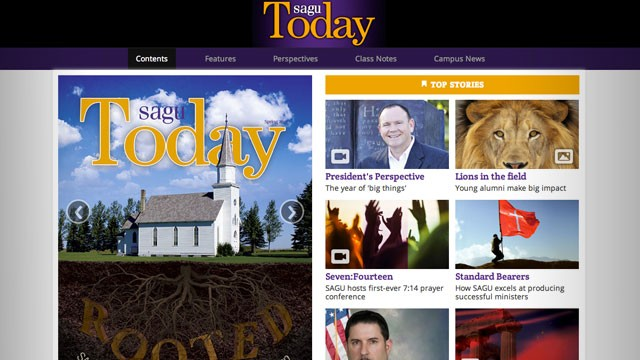 SAGU highlights top news stories:               Alumna writes article for Forbes magazine          Online Edition of SAGU Today          Mission TEN Documentary Award          Boston Church Plant          Athletic News Update